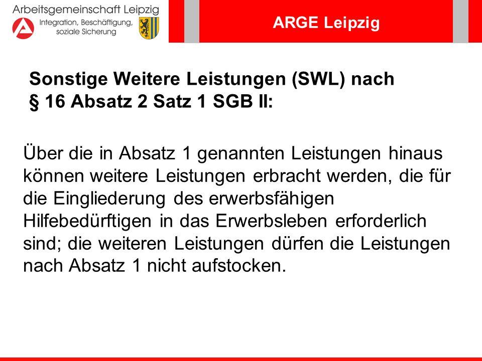 Sonstige Weitere Leistungen (SWL) nach § 16 Absatz 2 Satz 1 SGB II: