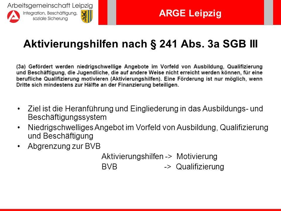 Aktivierungshilfen nach § 241 Abs. 3a SGB III