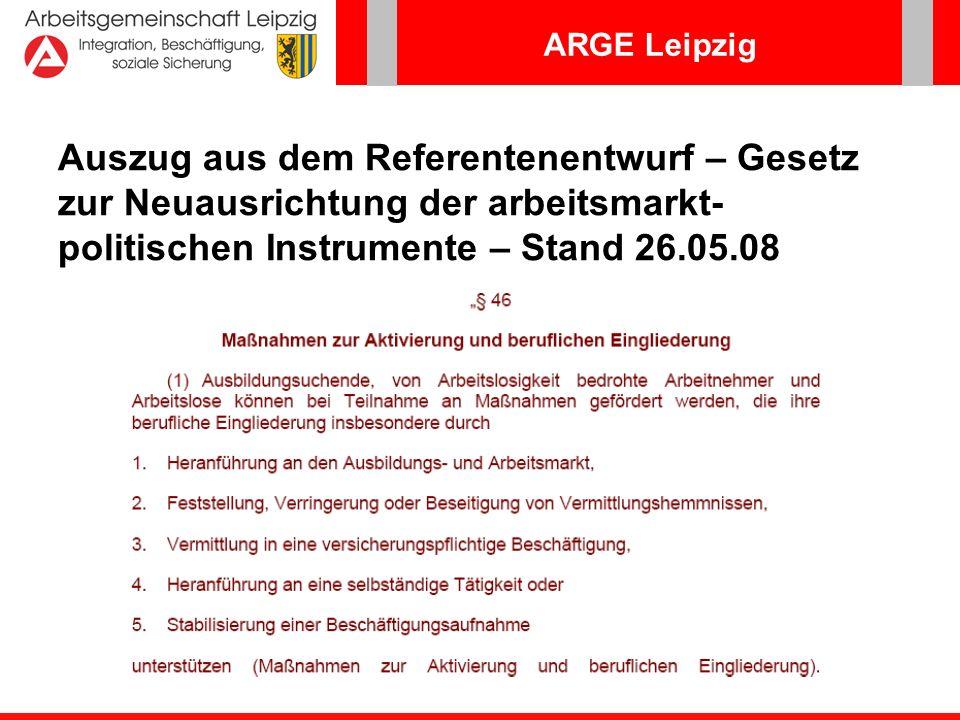 Auszug aus dem Referentenentwurf – Gesetz zur Neuausrichtung der arbeitsmarkt-politischen Instrumente – Stand 26.05.08