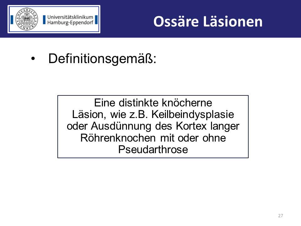 Ossäre Läsionen Definitionsgemäß: