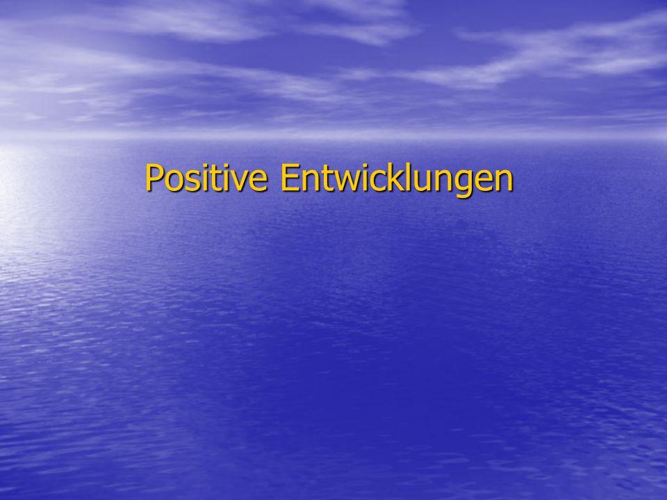 Positive Entwicklungen