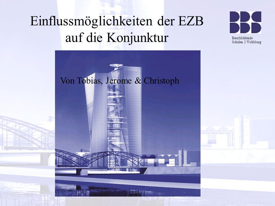 Einflussmöglichkeiten der EZB auf die Konjunktur
