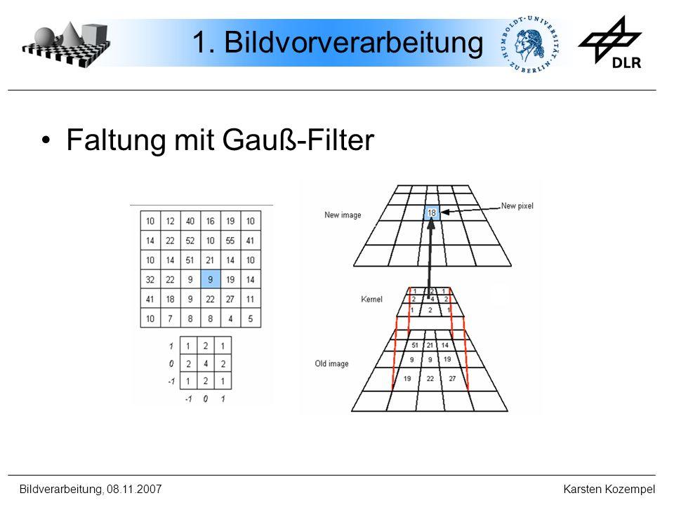 1. Bildvorverarbeitung Faltung mit Gauß-Filter