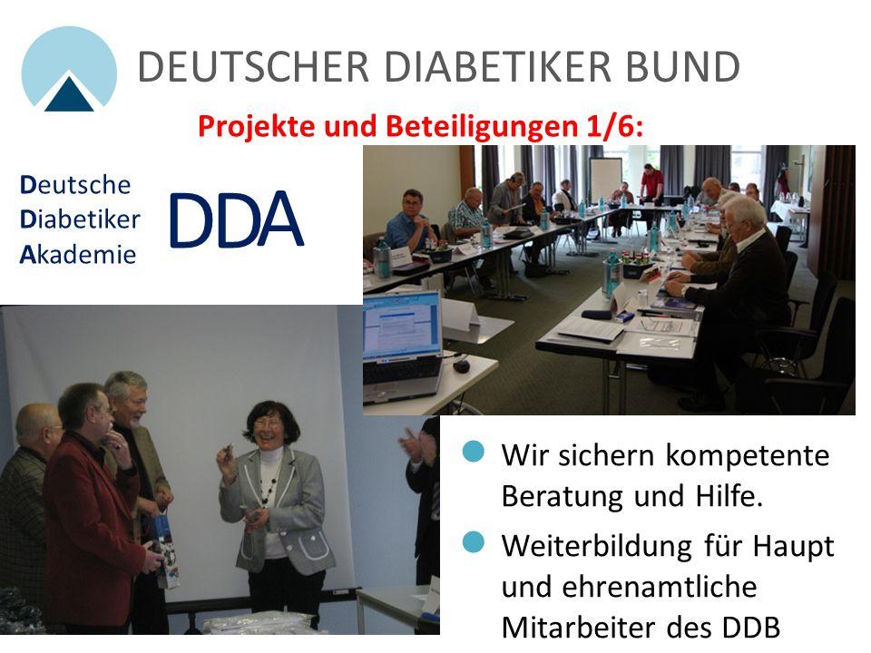 D D A DEUTSCHER DIABETIKER BUND Projekte und Beteiligungen 1/6: