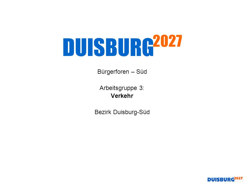 Bürgerforen – Süd Arbeitsgruppe 3: Verkehr Bezirk Duisburg-Süd