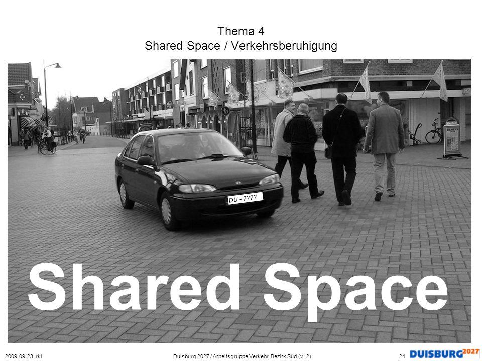Thema 4 Shared Space / Verkehrsberuhigung