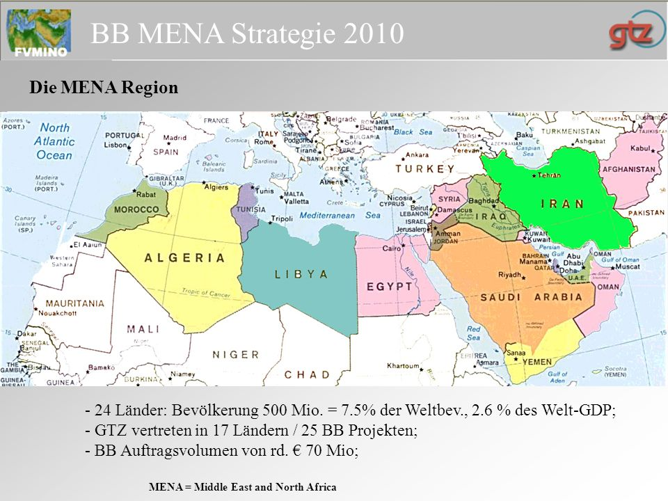Die MENA Region MENA = Middle East and North Africa.
