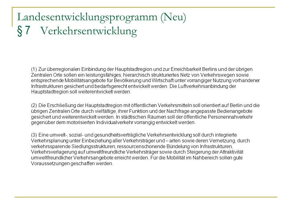 Landesentwicklungsprogramm (Neu) § 7 Verkehrsentwicklung