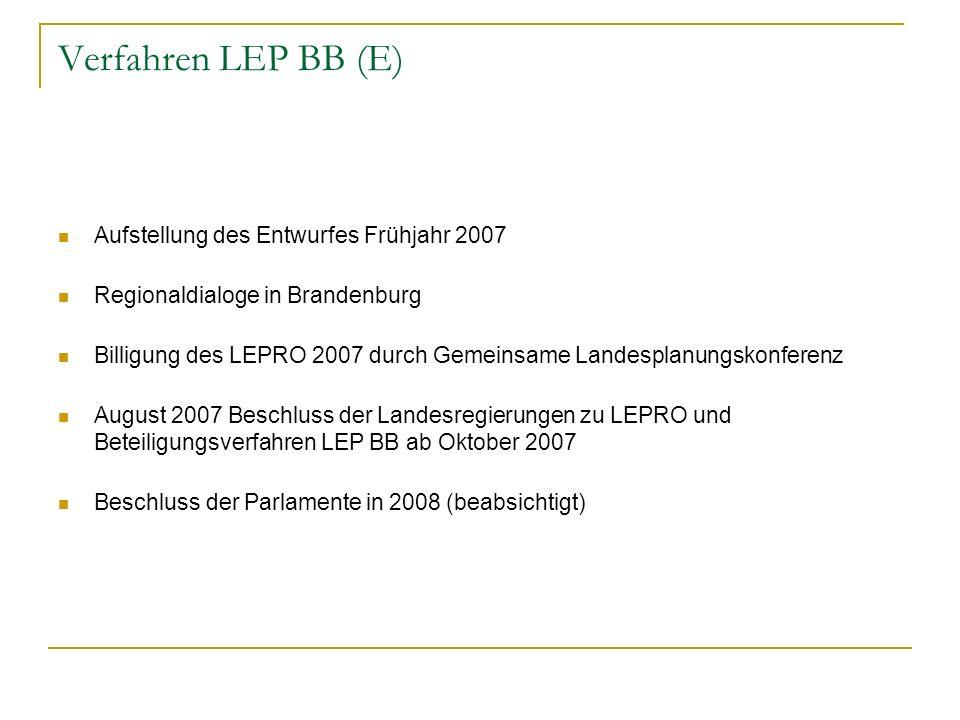 Verfahren LEP BB (E) Aufstellung des Entwurfes Frühjahr 2007