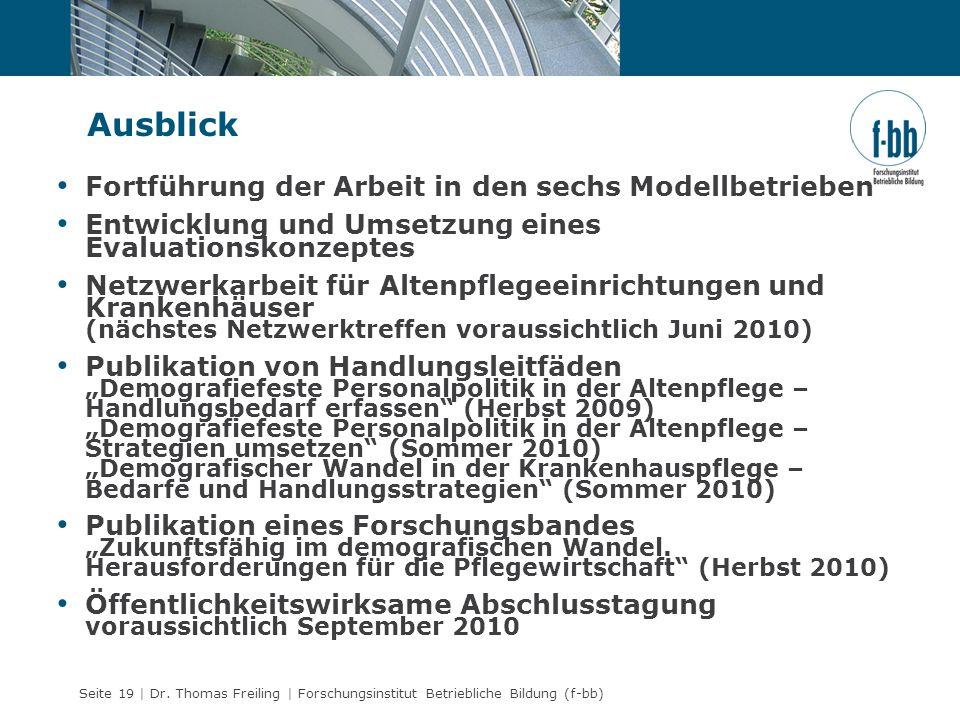 Ausblick Fortführung der Arbeit in den sechs Modellbetrieben