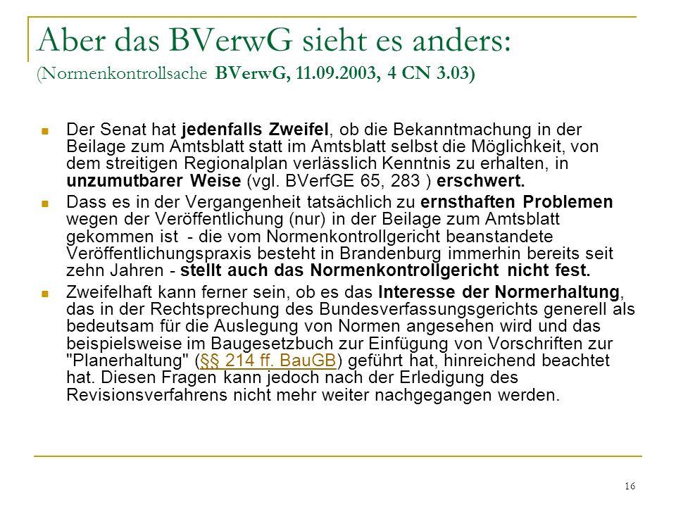 Aber das BVerwG sieht es anders: (Normenkontrollsache BVerwG, 11. 09