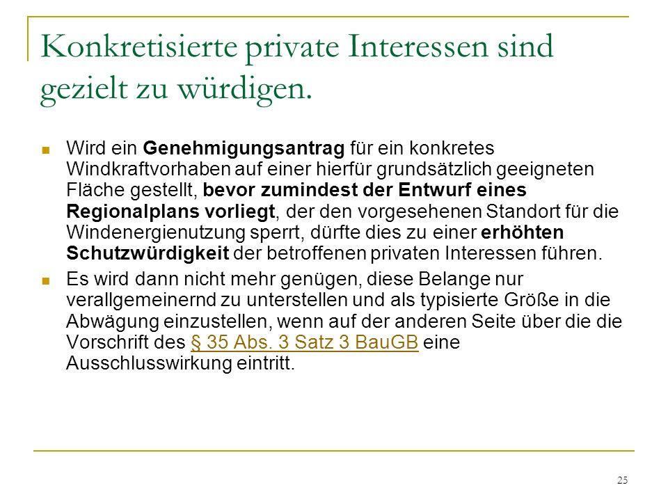 Konkretisierte private Interessen sind gezielt zu würdigen.