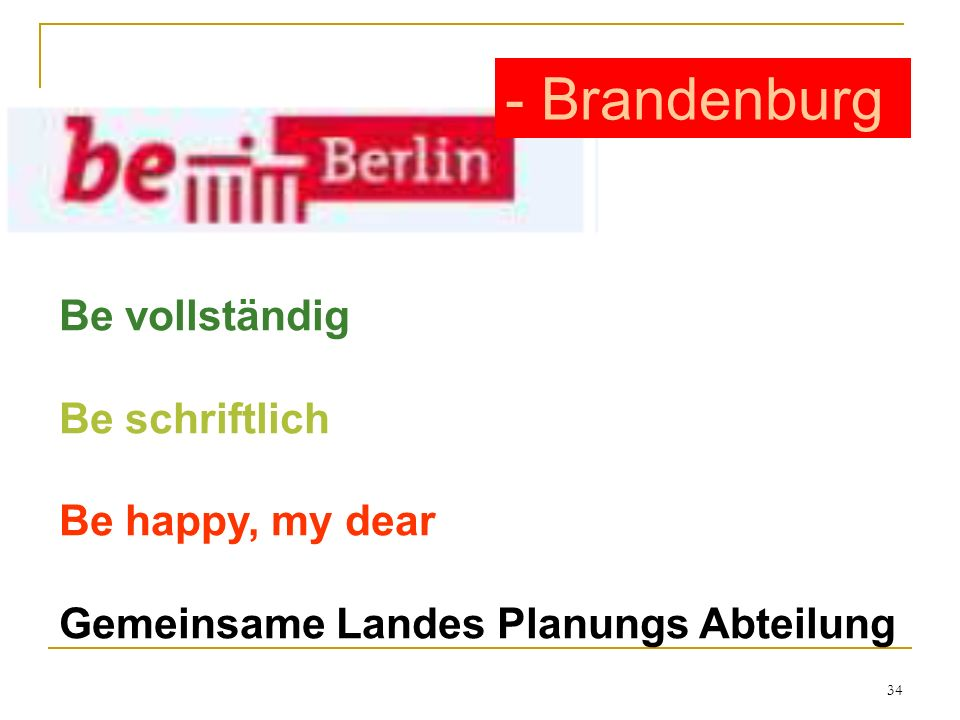 - Brandenburg Be vollständig Be schriftlich Be happy, my dear