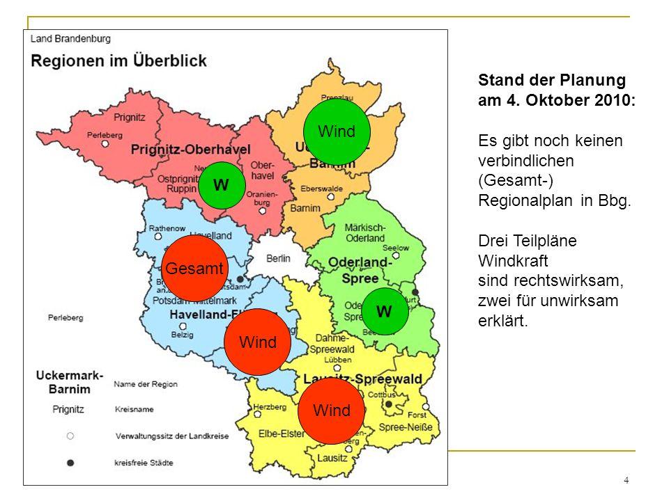 Stand der Planung am 4. Oktober 2010: Es gibt noch keinen. verbindlichen. (Gesamt-) Regionalplan in Bbg.
