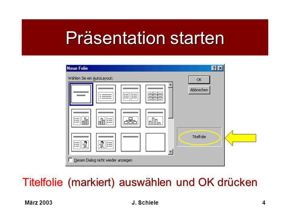 Präsentation starten Titelfolie (markiert) auswählen und OK drücken