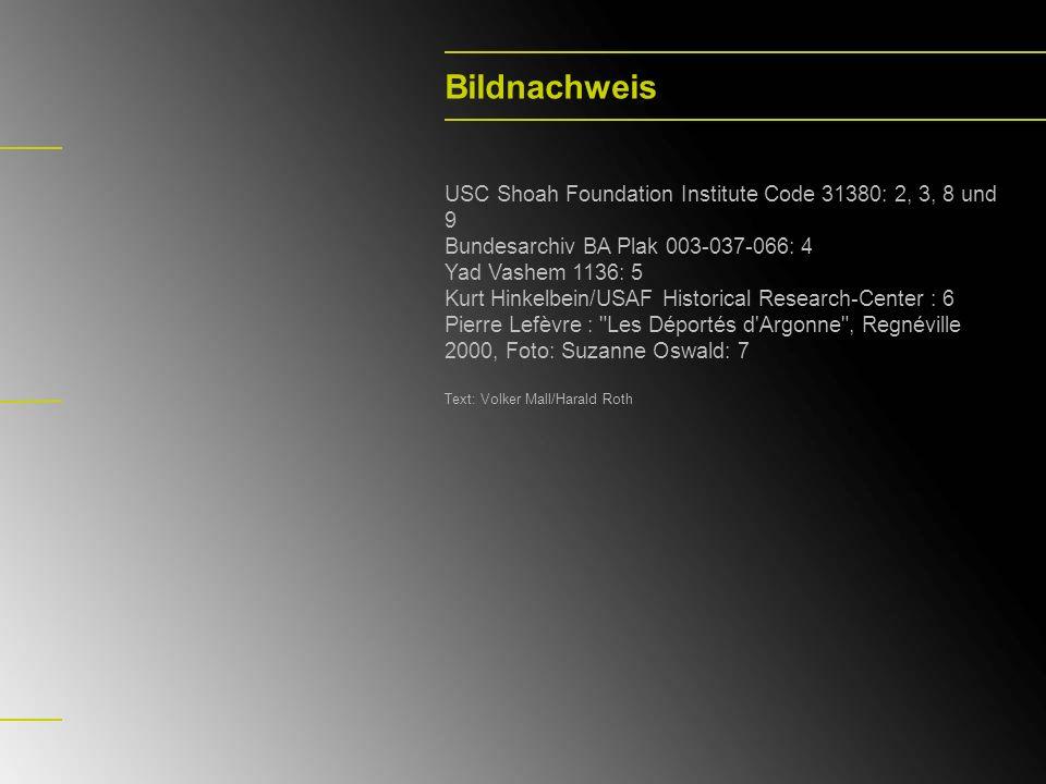 Bildnachweis USC Shoah Foundation Institute Code 31380: 2, 3, 8 und 9