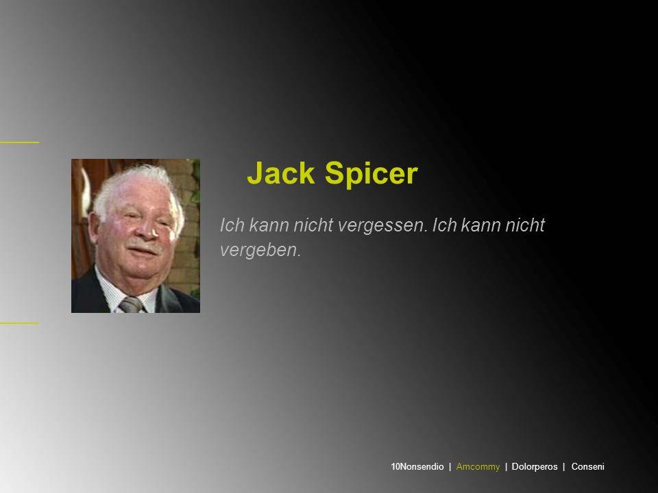 Jack Spicer Ich kann nicht vergessen. Ich kann nicht vergeben.