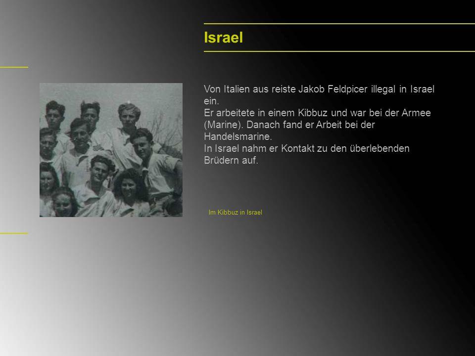 Israel Von Italien aus reiste Jakob Feldpicer illegal in Israel ein.