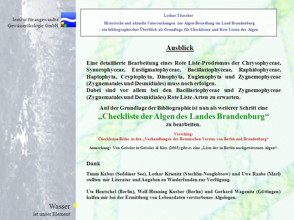 Lothar Täuscher Historische und aktuelle Untersuchungen zur Algen-Besiedlung im Land Brandenburg - ein bibliographischer Überblick als Grundlage für Checklisten und Rote Listen der Algen