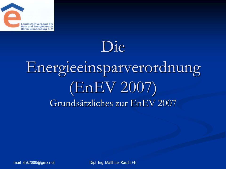 Die Energieeinsparverordnung (EnEV 2007)