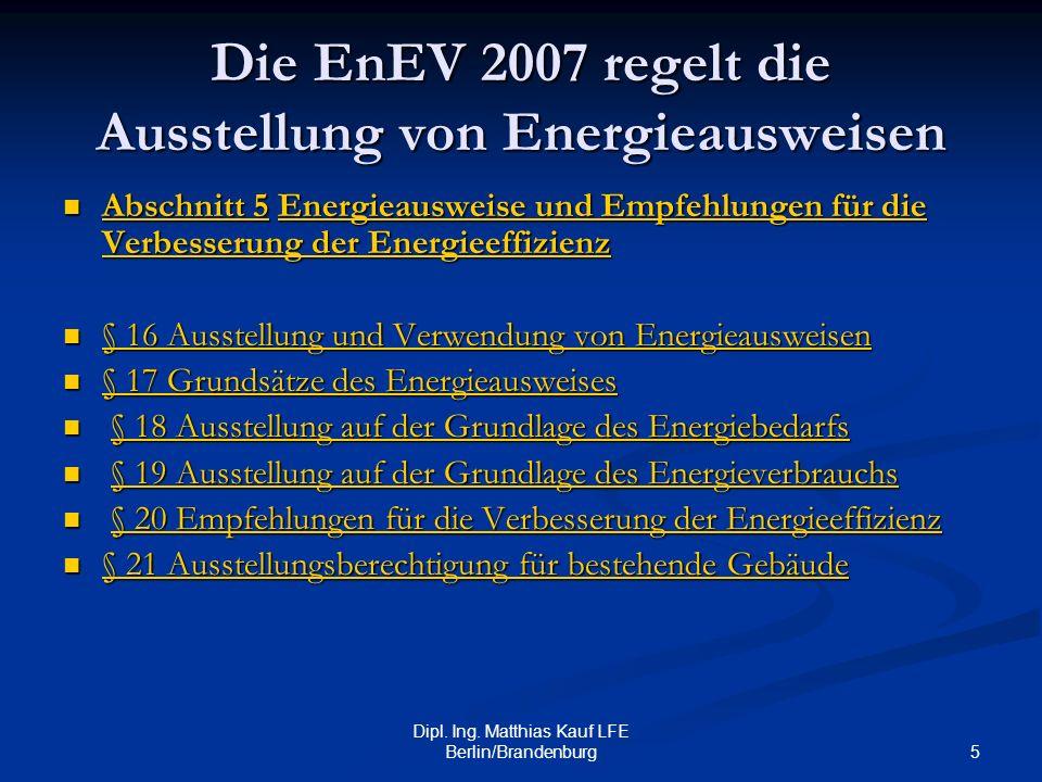 Die EnEV 2007 regelt die Ausstellung von Energieausweisen