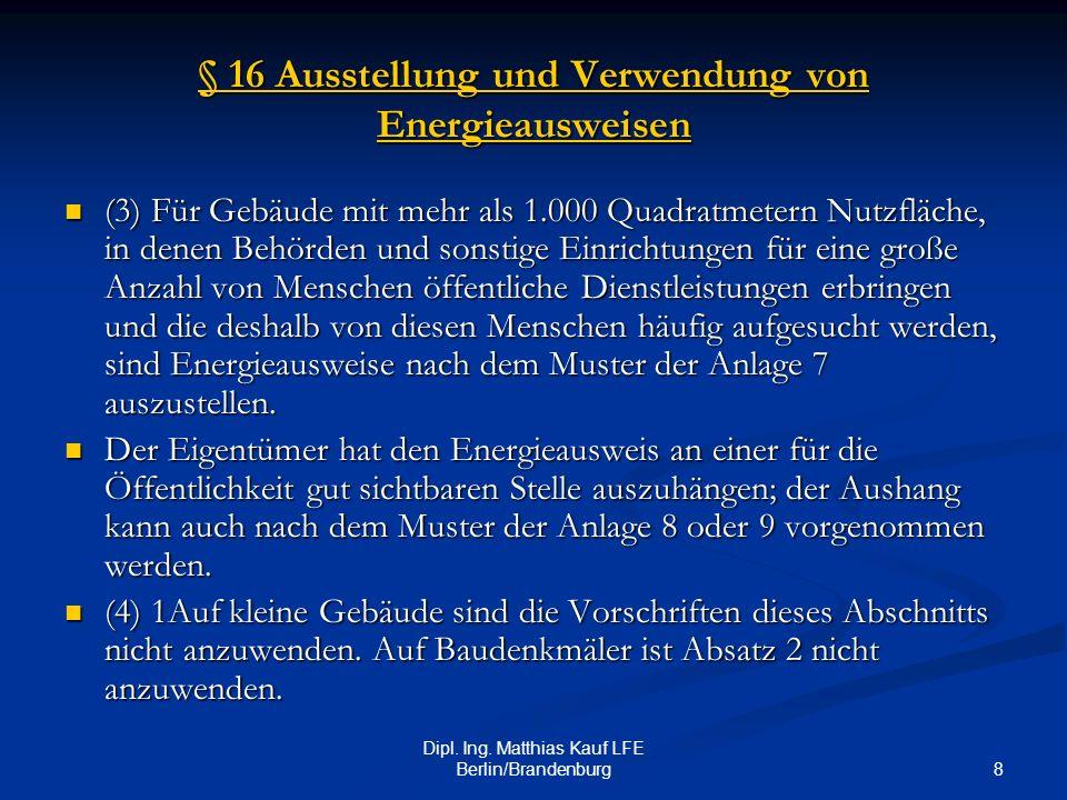 § 16 Ausstellung und Verwendung von Energieausweisen