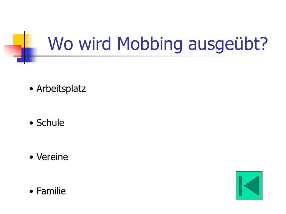 Wo wird Mobbing ausgeübt