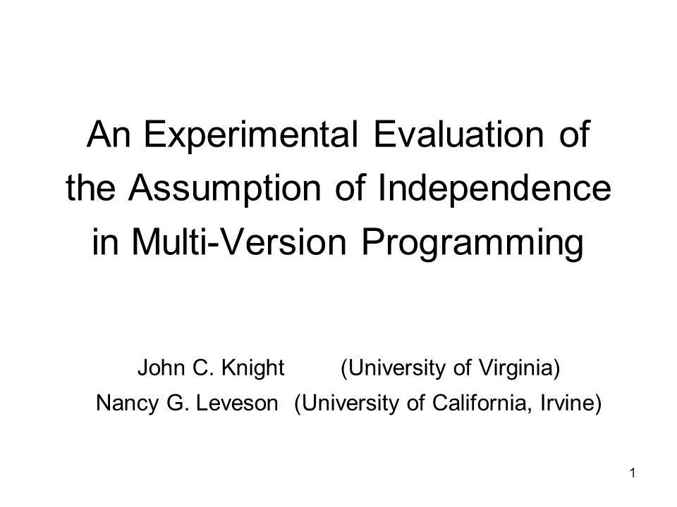 An Experimental Evaluation of the Assumption of Independence in Multi-Version Programming