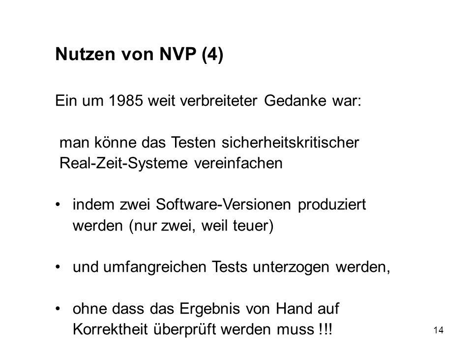 Nutzen von NVP (4) Ein um 1985 weit verbreiteter Gedanke war: