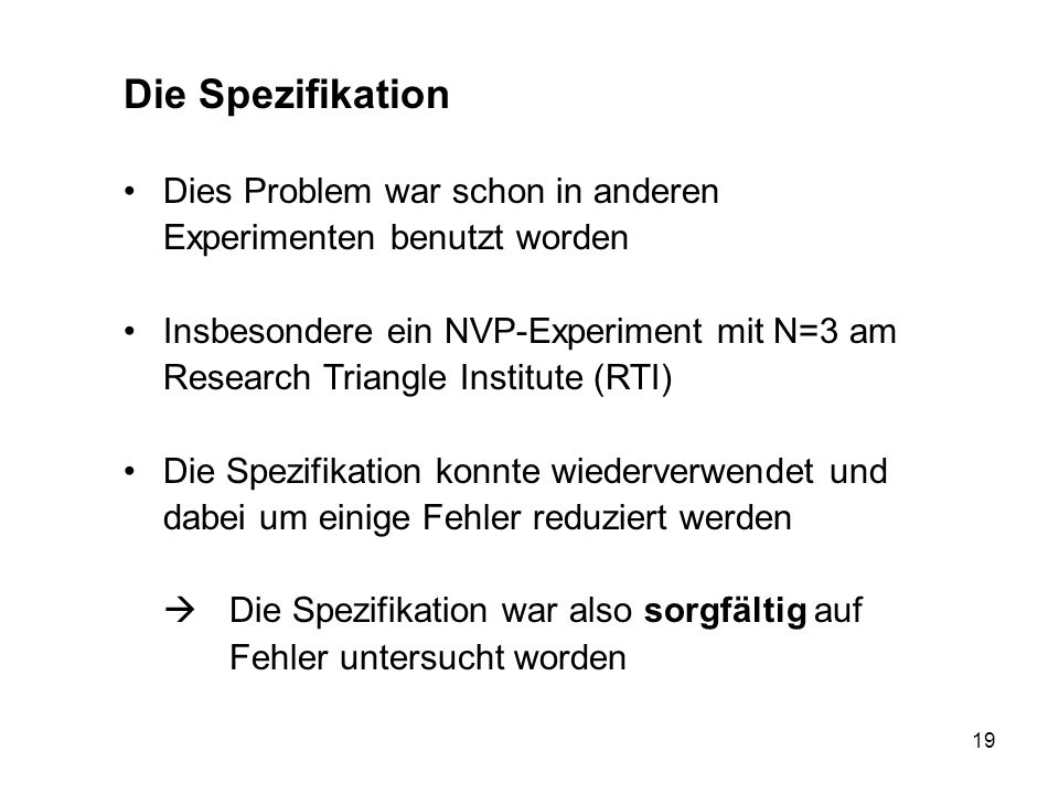 Die Spezifikation Dies Problem war schon in anderen Experimenten benutzt worden.
