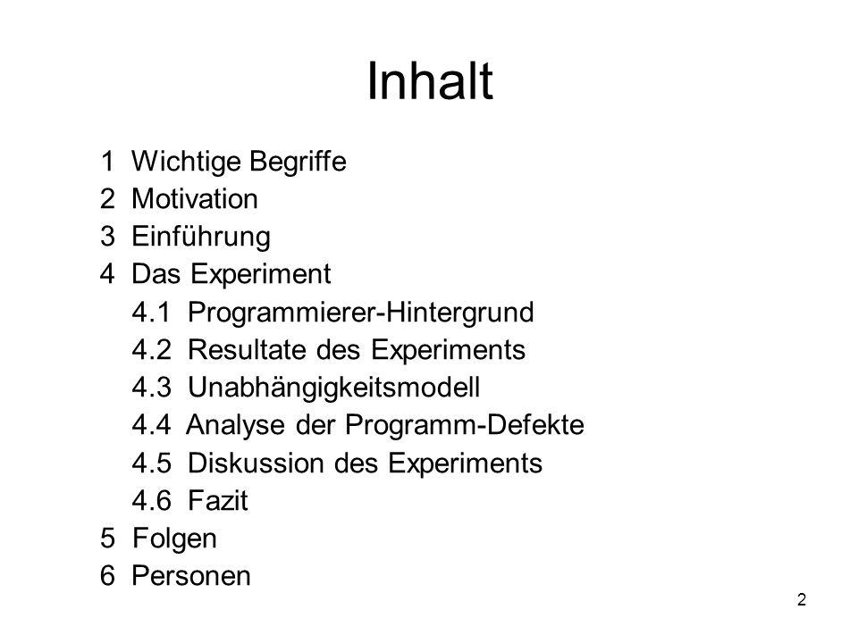 Inhalt 1 Wichtige Begriffe 2 Motivation 3 Einführung 4 Das Experiment