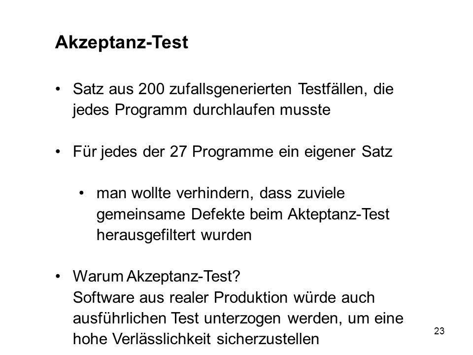 Akzeptanz-Test Satz aus 200 zufallsgenerierten Testfällen, die jedes Programm durchlaufen musste. Für jedes der 27 Programme ein eigener Satz.