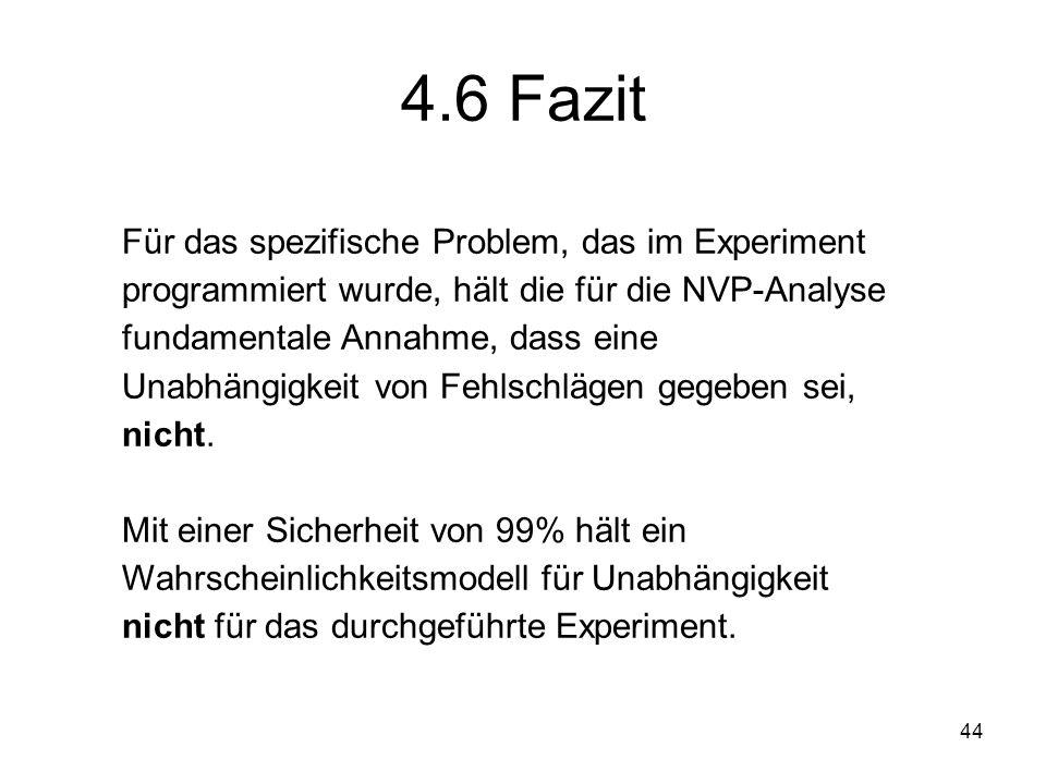 4.6 Fazit Für das spezifische Problem, das im Experiment