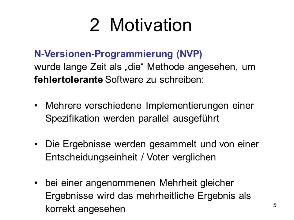 2 Motivation N-Versionen-Programmierung (NVP)