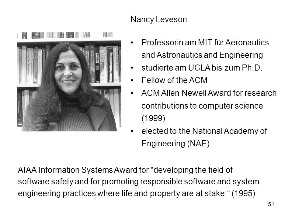 Nancy Leveson Professorin am MIT für Aeronautics and Astronautics and Engineering. studierte am UCLA bis zum Ph.D.