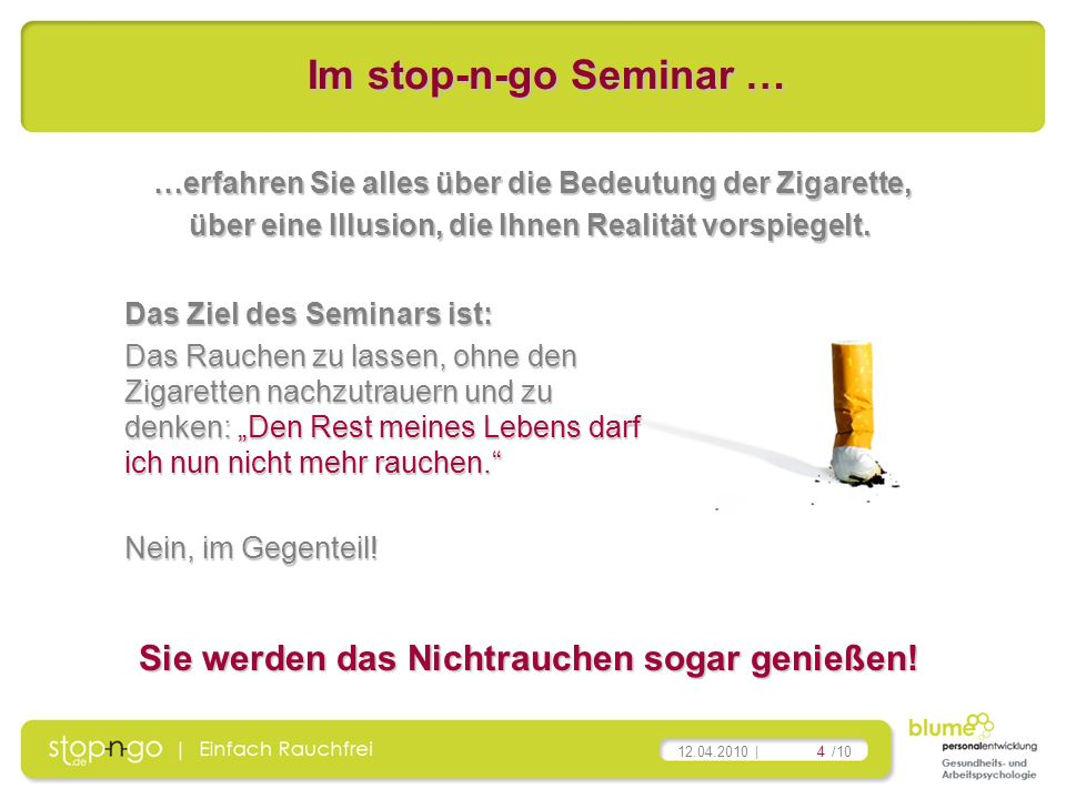 Im stop-n-go Seminar … Sie werden das Nichtrauchen sogar genießen!