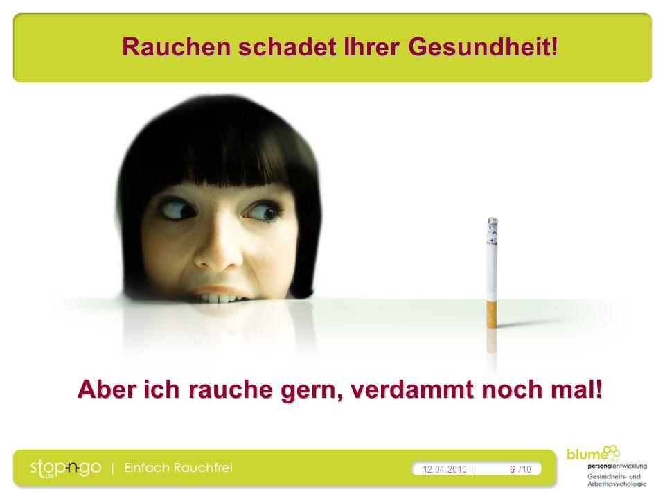 Rauchen schadet Ihrer Gesundheit!