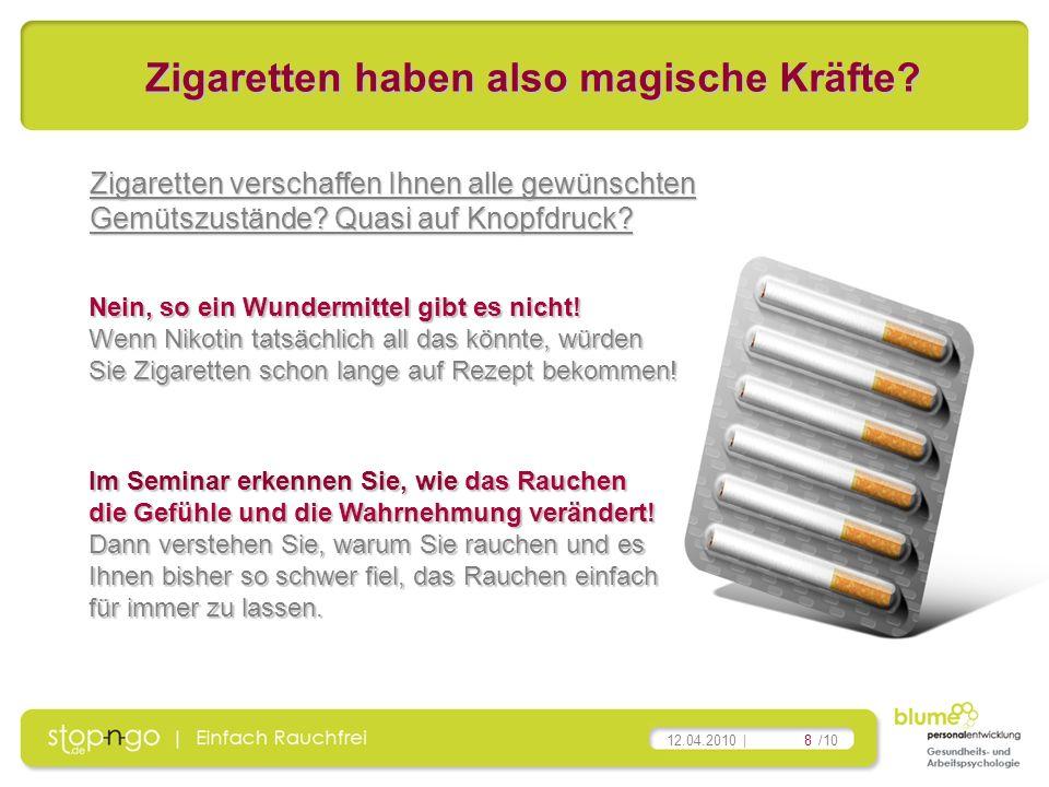 Zigaretten haben also magische Kräfte