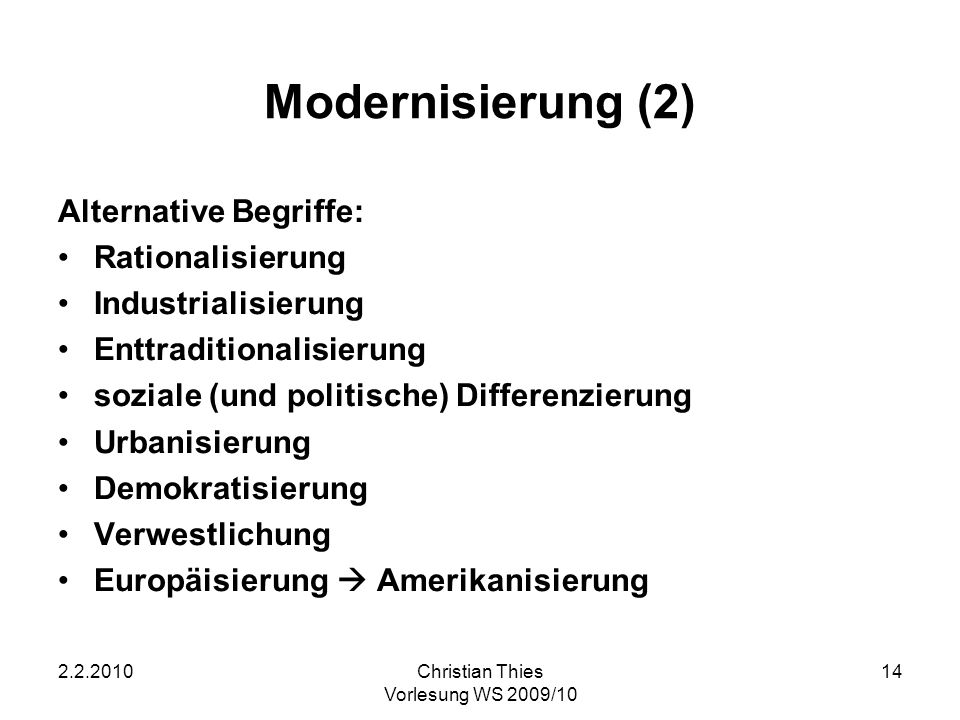 Modernisierung (2) Alternative Begriffe: Rationalisierung