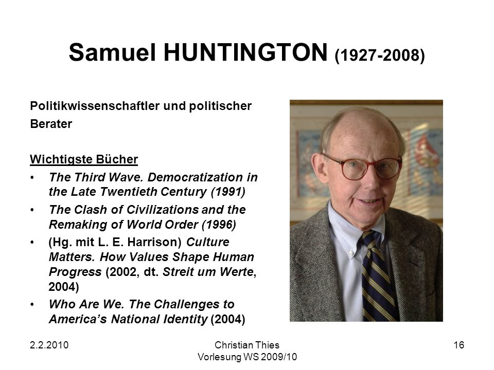 Samuel HUNTINGTON (1927-2008) Politikwissenschaftler und politischer