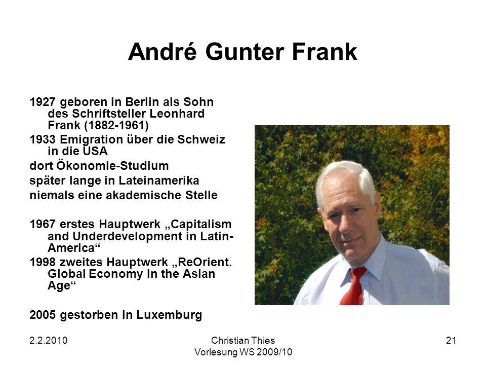 André Gunter Frank 1927 geboren in Berlin als Sohn des Schriftsteller Leonhard Frank (1882-1961) 1933 Emigration über die Schweiz in die USA.