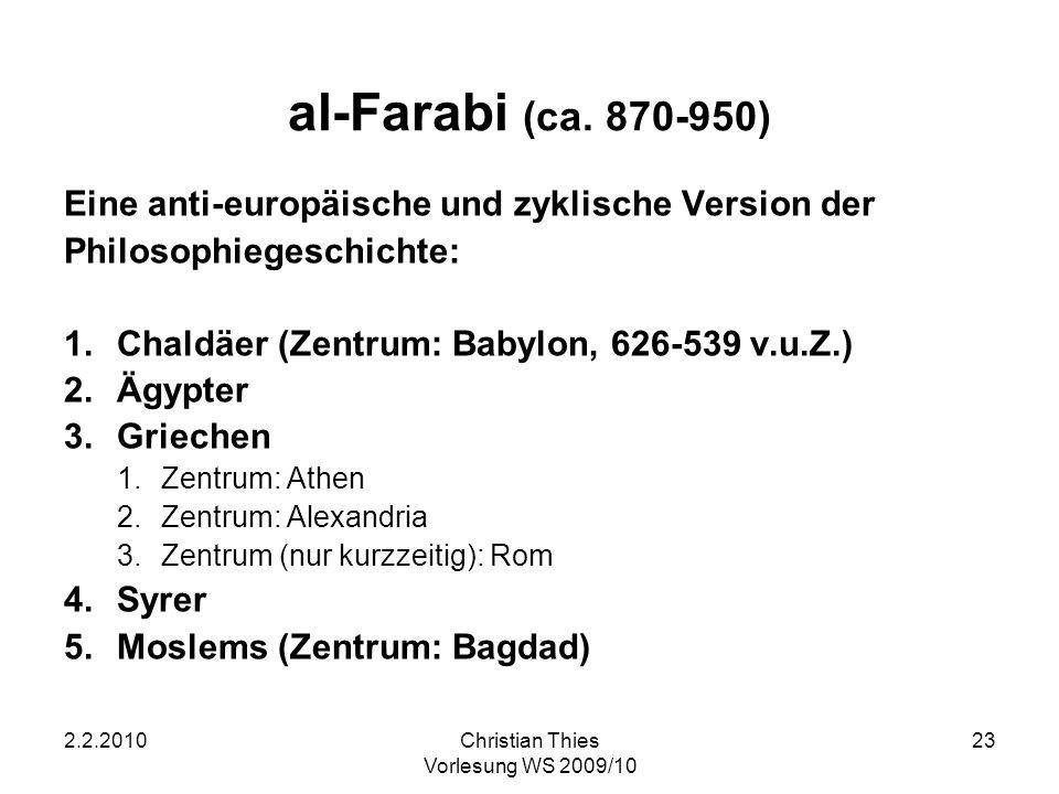 al-Farabi (ca. 870-950) Eine anti-europäische und zyklische Version der. Philosophiegeschichte: Chaldäer (Zentrum: Babylon, 626-539 v.u.Z.)
