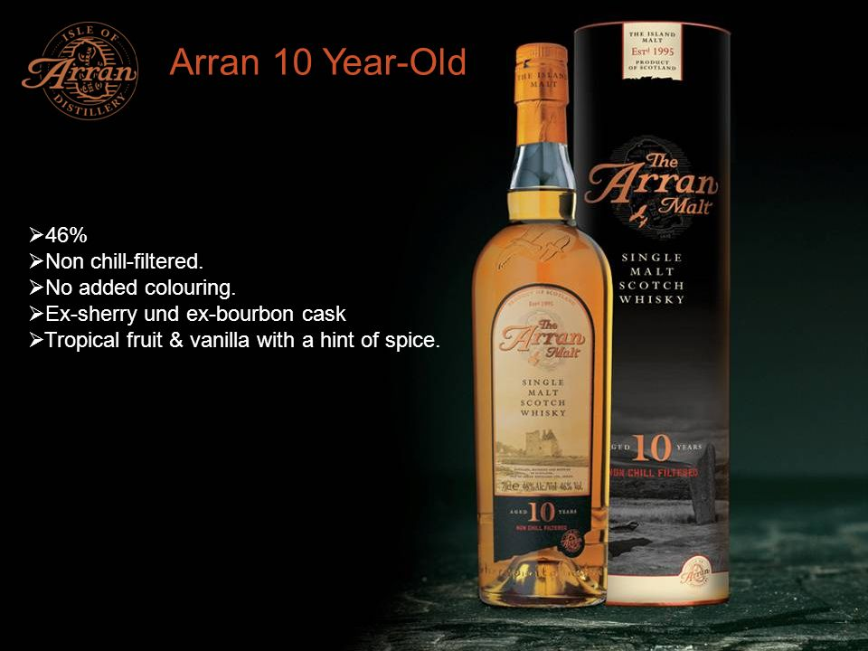 Arran 10 Year-Old 46% Non chill-filtered. No added colouring.