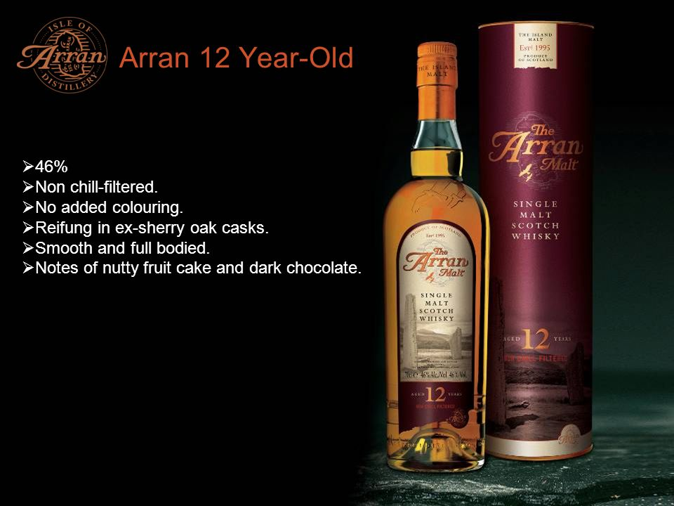 Arran 12 Year-Old 46% Non chill-filtered. No added colouring.