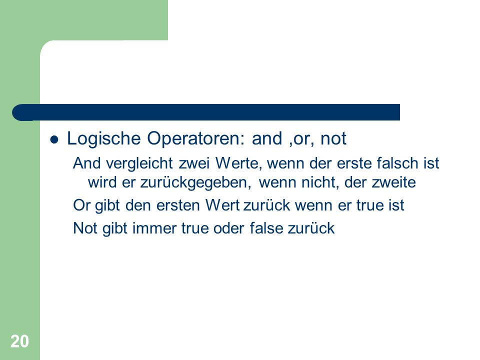 Logische Operatoren: and ,or, not