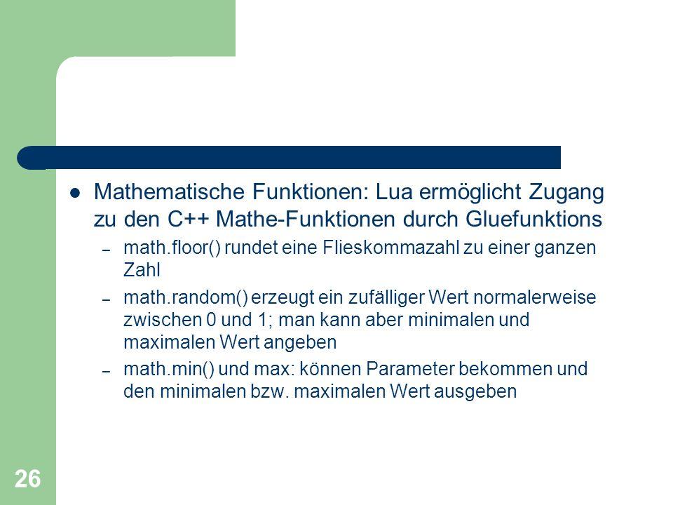 Mathematische Funktionen: Lua ermöglicht Zugang zu den C++ Mathe-Funktionen durch Gluefunktions