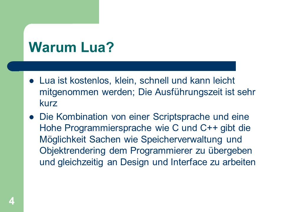 Warum Lua Lua ist kostenlos, klein, schnell und kann leicht mitgenommen werden; Die Ausführungszeit ist sehr kurz.