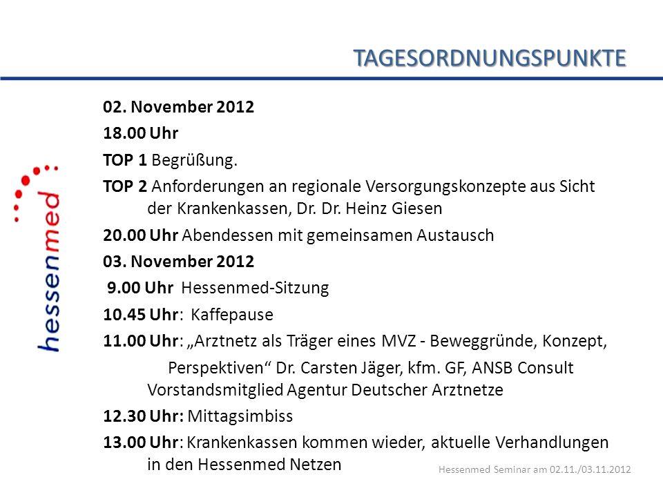 TAGESORDNUNGSPUNKTE 02. November 2012 18.00 Uhr TOP 1 Begrüßung.