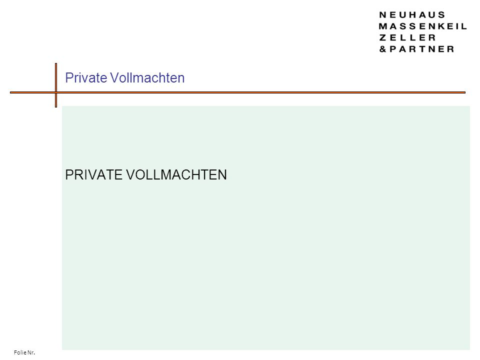 Private Vollmachten PRIVATE VOLLMACHTEN Folie Nr.