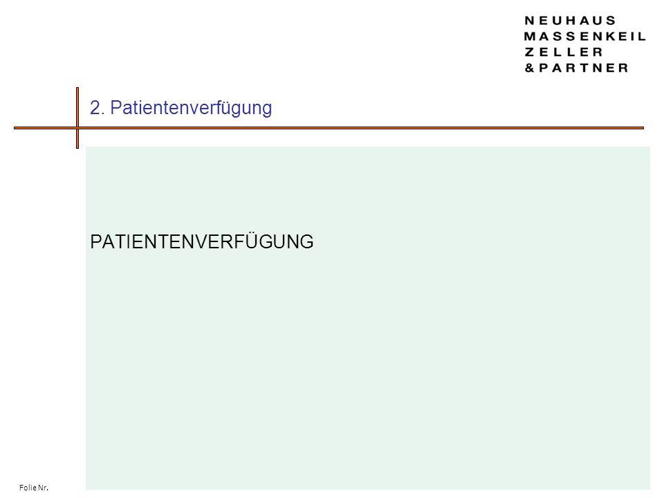 2. Patientenverfügung PATIENTENVERFÜGUNG Folie Nr.